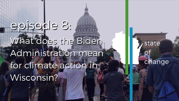 What does the Biden administration mean for climate action in Wisconsin?
