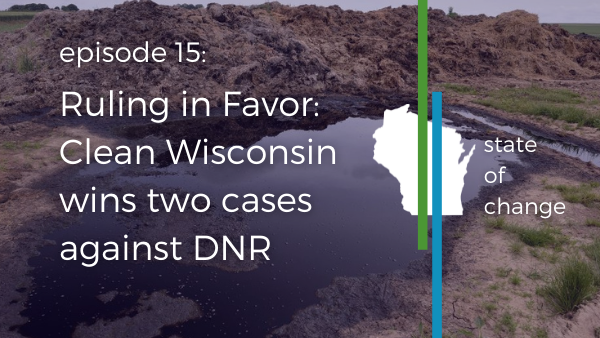 Ruling in favor: Clean Wisconsin wins cases against DNR